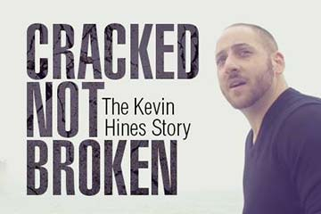 Cracked Not Broken: The Kevin Hines Story