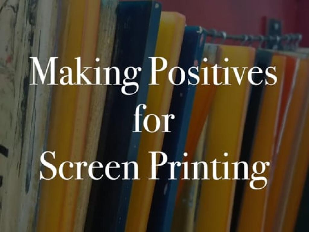 Making Positives for Screen Printing